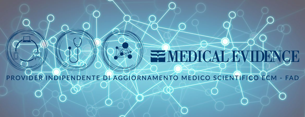Medical Evidence Provider Indipendente di Aggiornamento Medico Scientifico ECM FAD e-learning